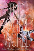 This Shattered World: A Starbound Novel by…