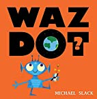 Wazdot? by Michael Slack