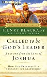 Blackaby, Henry: Called to be God's Leader: Lessons from the Life of Joshua (Biblical Legacy)