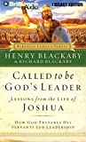 Blackaby, Henry: Called to be God's Leader: Lessons from the Life of Joshua