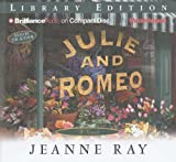 Jeanne Ray: Julie and Romeo