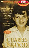 Osgood, Charles: Defending Baltimore Against Enemy Attack: A Boyhood Year During WWII