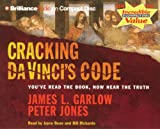 Garlow Ph.D., James L.: Cracking Da Vinci's Code: You've Read the Book, Now Hear the Truth