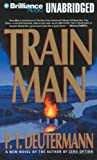 Deutermann, P. T.: Train Man