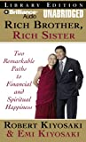 Kiyosaki, Robert T.: Rich Brother, Rich Sister: Two Different Paths to God, Money and Happiness