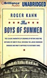 Kahn, Roger: The Boys of Summer: The Classic Narrative of Growing Up Within Shouting Distance of Ebbets Field, Covering the Jackie Robinson Dodgers, and What's Happened to Everybody Since