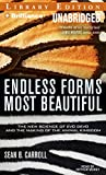 Carroll, Sean B.: Endless Forms Most Beautiful: The New Science of Evo Devo and the Making of the Animal Kingdom