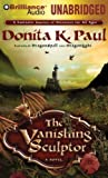 Paul, Donita K.: The Vanishing Sculptor: A Novel (Dragon Keepers)