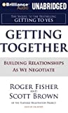 Fisher, Roger: Getting Together: Building Relationships As We Negotiate