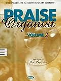 Wyrtzen, Don: Praise Organist - Volume 2: Organ Medleys for Contemporary Worship