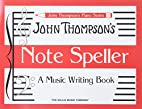 Note Speller: A Music Writing Book Early…