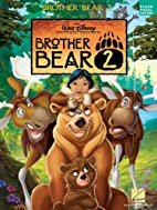 Brother Bear 2: Piano / Vocal / Guitar by…