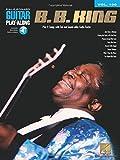 King, B.B.: B.B. King: Guitar Play-Along Volume 100 (Hal Leonard Guitar Play-Along)