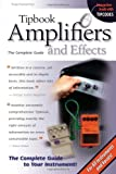 Pinksterboer, Hugo: Tipbook Amplifiers and Effects: The Complete Guide (Tipbooks)