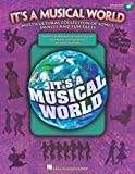 Higgins, John: It's a Musical World: Multicultural Collection of Songs, Dances and Fun Facts (Music Express Books)