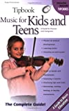 Pinksterboer, Hugo: Tipbook Music for Kids and Teens: The Complete Guide (Tipcodes)