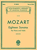 Mozart: Eighteen Sonatas For Piano and…
