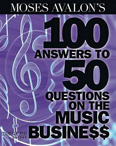 moses-avalons-100-answers-to-50-questions-on-the-music-business-music-pro-guides