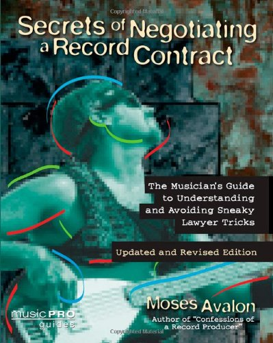 secrets-of-negotiating-a-record-contract-revised-and-updated-edtion-music-pro-guides