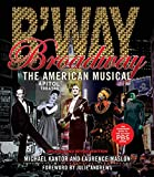 Maslon, Laurence: Broadway: The American Musical (Applause Books)