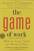 Game of Work, The: How to Enjoy Work as Much…