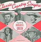 Classic Country Singers by Douglas Green
