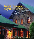 Bark House Style by Chris McCurry