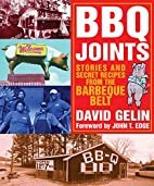 BBQ Joints: Stories and Secret Recipes from…
