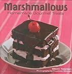 Marshmallows: Homemade Gourmet Treats by…