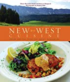 New West Cuisine: Fresh Recipes from the…