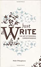 Just Write: The Art of Personal…