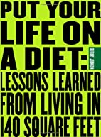Put Your Life On a Diet: Lessons Learned…