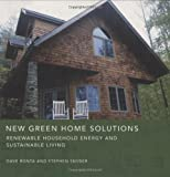 Bonta, Dave: New Green Home Solutions: Renewable Household Energy and Sustainable Living
