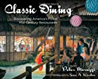 Classic Dining: Discovering America's…