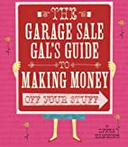 Garage Sale Gal's Guide to Making Money Off…