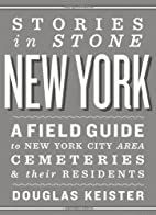 Stories in Stone New York: A Field Guide to…
