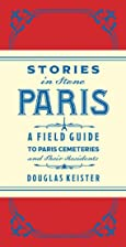 Stories in Stone Paris by Doug Keister