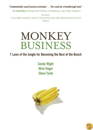 Monkey Business: 7 Laws for Becoming the Best of the Bunch