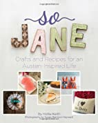 So Jane: Crafts and Recipes for an…