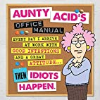 Aunty Acid's Office Manual by Ged Backland