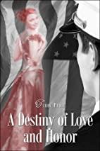 A Destiny of Love and Honor: For the Love of…