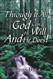 Bala, Bubba: Through It All God Can, He Will And He Does!