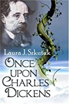Once Upon Charles Dickens by Laura Jennifer…