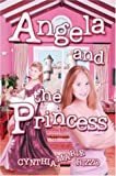 Rizzo, Cynthia  Marie: Angela And the Princess