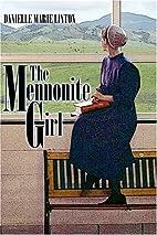 The Mennonite Girl by Danielle Marie Linton