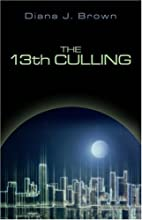 The 13th Culling by Diana J. Brown