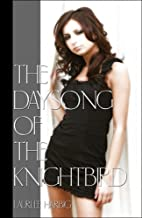 The Daysong of the Knightbird by Laurlee…