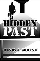 Hidden Past by Henry J. Moline
