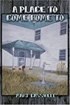 A Place to Come Home To by Marj Casswell