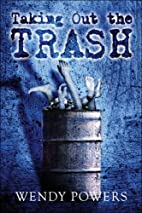 Taking Out the Trash by Wendy Powers